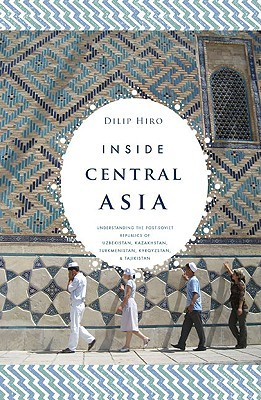 Inside Central Asia. A political and cultural history of Uzbekistan, Turkmenistan, Kazakhstan, Kyrgyzstan, Tajikistan, Turkey, and Iran.