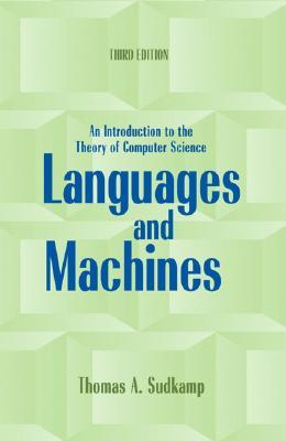 Languages and Machines by Thomas A. Sudkamp