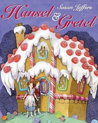 Hansel and Gretel by Susan Jeffers