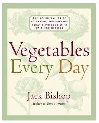 Vegetables Every Day by Jack Bishop