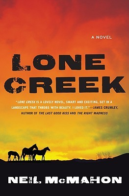 Lone Creek by Neil McMahon