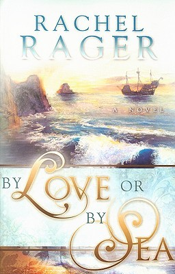 By Love or by Sea by Rachel Rager