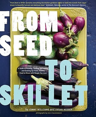 From Seed to Skillet by Jimmy Williams