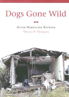 Dogs Gone Wild by Theresa D. Thompson