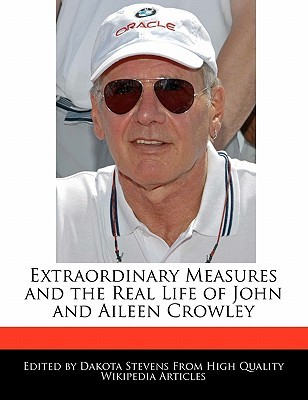 Extraordinary Measures and the Real Life of John and Aileen C... by Dakota Stevens