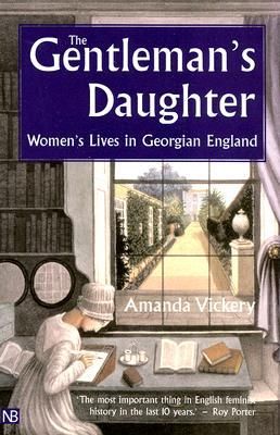 The Gentleman's Daughter by Amanda Vickery