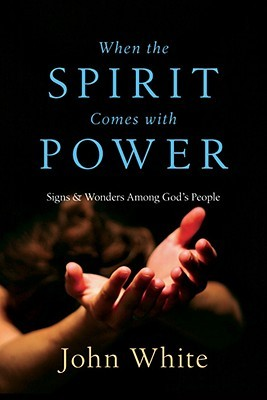 When the Spirit Comes with Power by John  White
