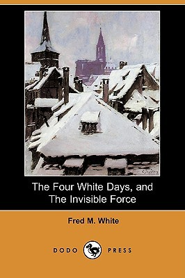 The Four White Days, and the Invisible Force