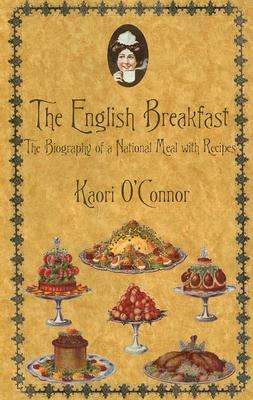 English Breakfast: A Biography With Recipes (Kegan Paul Library of Culinary History and Cookery)