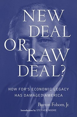 New Deal or Raw Deal? by Burton W. Folsom Jr.