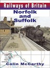 Norfolk And Suffolk (Railways Of Britian)