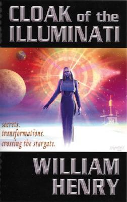 Cloak of the Illuminati by William Henry
