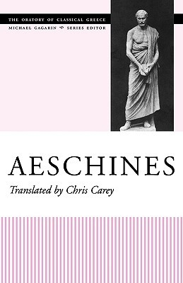 Aeschines (The Oratory of Classical Greece, Vol. 3; Michael Gagarin,