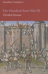 The Hundred Years War, Volume III: Divided Houses