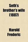 Seth's Brother's Wife (1887)