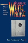 Beyond the White Noise: Mission in a Multicultural World