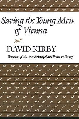 Saving the Young Men of Vienna (Brittingham Prize in Poetry by David K. Kirby