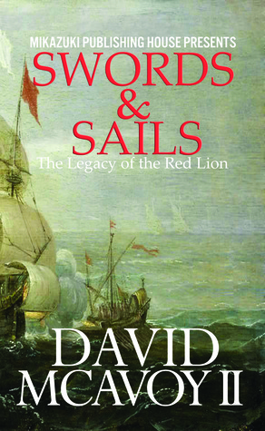 Swords &amp; Sails: The Legacy of the Red Lion