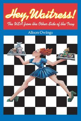 Hey, Waitress! by Alison Owings