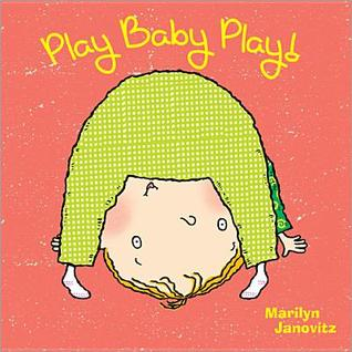 Play Baby Play! by Marilyn Janovitz