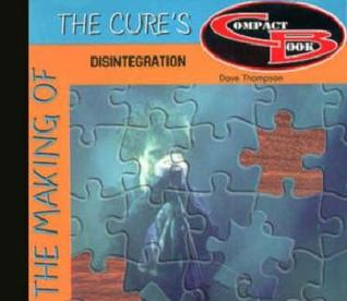 The Making of the Cure's Disintegration