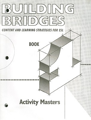 Building Bridges Activity Masters, Book 1: Content and Learning Strategies for ESL