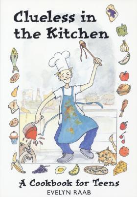 Clueless in the Kitchen by Evelyn Raab