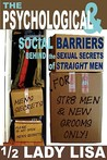 The Psychological & Social Barriers Behind the Sexual Secrets of Straight Men