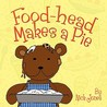 Food-Head Makes a Pie