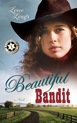 Beautiful Bandit by Loree Lough