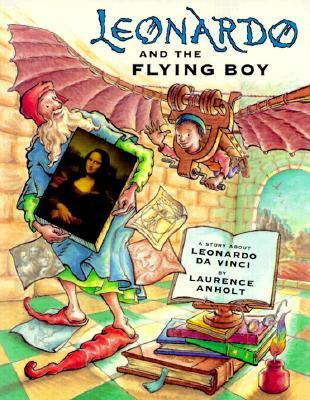 Leonardo and the Flying Boy by Laurence Anholt