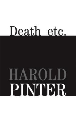 Death etc. by Harold Pinter