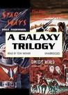A Galaxy Trilogy: Star Ways, Druid's World and The Day the World Stopped