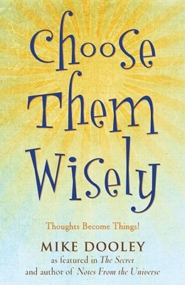 Choose Them Wisely by Mike Dooley