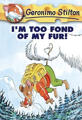 I'm Too Fond of My Fur! by Geronimo Stilton