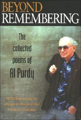 Beyond Remembering by Al Purdy