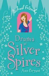 Drama at Silver Spires (School Friends, #2)