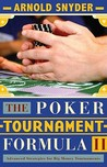 The Poker Tournament Formula II: Advanced Strategies