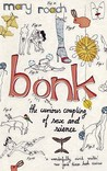 Bonk: The Curious Coupling of Sex and Science