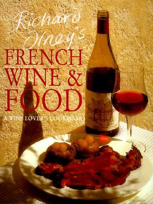 Richard Olney's French Wine and Food by Richard Olney