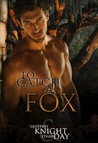 To Catch A Fox by Geoffrey Knight