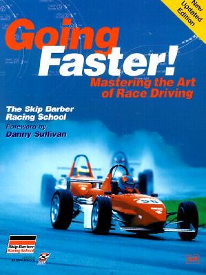 Review Going Faster!: Mastering the Art of Race Driving: The Skip Barber Racing School PDF by Carl Lopez, Danny Sullivan