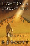 Light on a Distant Hill: A Novel of the Indian West