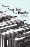 Stories I Never Told My Daughter