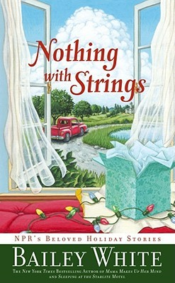 Nothing with Strings by Bailey White