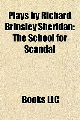 Plays by Richard Brinsley Sheridan: The School for Scandal