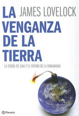 La Venganza de la Tierra by James E. Lovelock