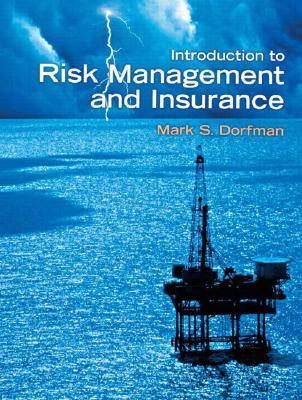 Introduction to Risk Management and Insurance by Mark S. Dorfman
