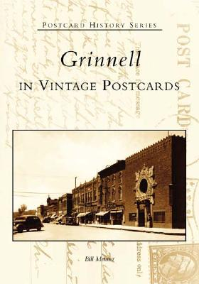 Grinnell in Vintage Postcards  (IA) by Bill Menner