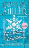 I'll Be Home for Christmas by Linda Lael Miller